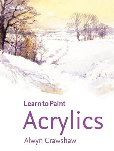 9780007182909: Acrylics (Learn to Paint)