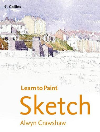 9780007182978: Sketch (Collins Learn to Paint Series)