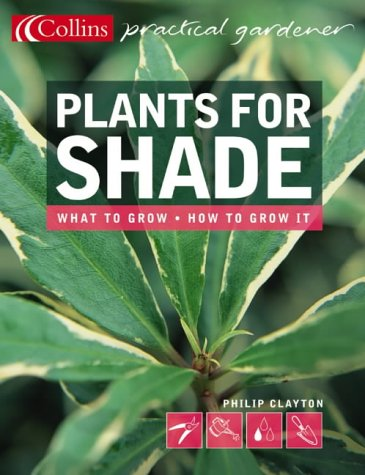 9780007182985: Plants for Shade (Collins Practical Gardener)