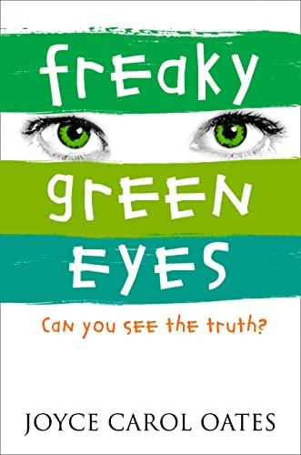 Freaky Green Eyes: Can you see the: Oates, Joyce Carol