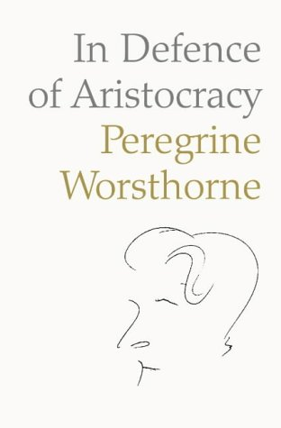 9780007183159: In Defence of Aristocracy