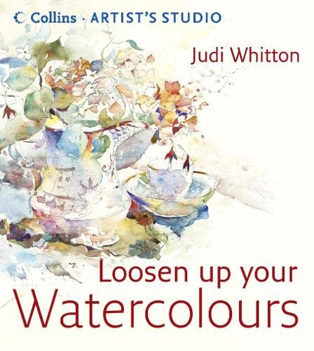 Loosen Up Your Watercolours: Judi Whitton