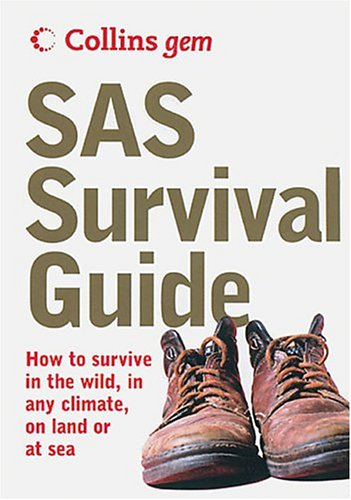 9780007183302: SAS Survival Guide: How To Survive Anywhere, On Land Or At Sea (Collins Gem Ser)