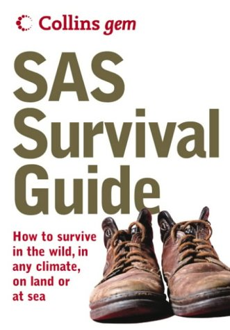 9780007183302: SAS Survival Guide: How to Survive in the Wild, in Any Climate, On Land or at Sea (Collins Gem)
