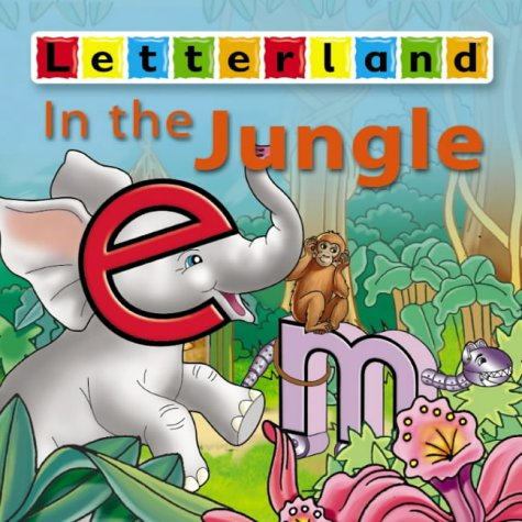 In the Jungle (Letterland Picture Books): Wendon, Lyn