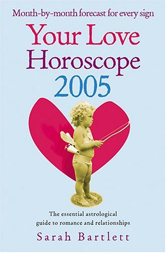 9780007183449: Your Love Horoscope 2005: Your Essential Astrological Guide To Romance and Relationships