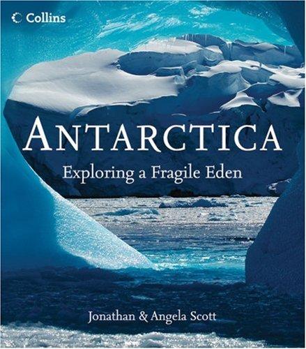 9780007183456: Antarctica: Exploring a Fragile Eden