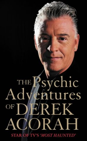 9780007183470: The Psychic Adventures of Derek Acorah: Star of TV's Most Haunted