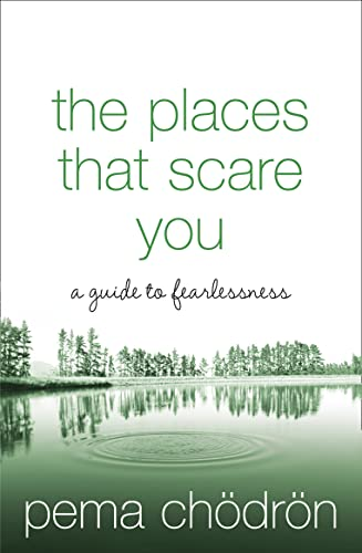 9780007183500: The Places That Scare You: A Guide to Fearlessness