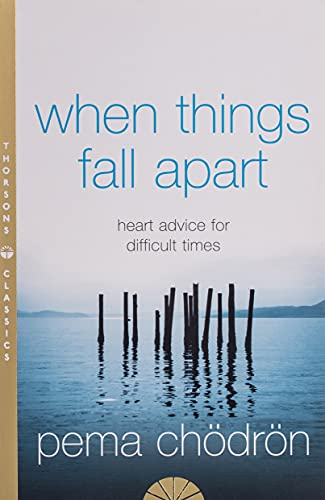 9780007183517: When Things Fall Apart: Heart Advice for Difficult Times