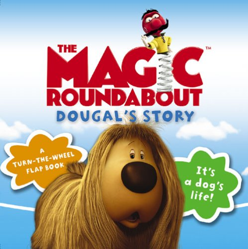 9780007183524: The Magic Roundabout - Dougal's Story: Turn-the-Wheel Flap Book: Interactive Board Book