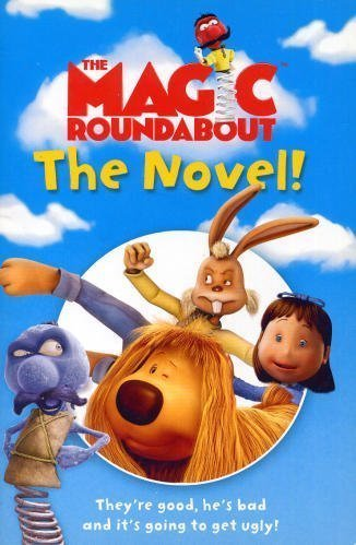 9780007183531: The Magic Roundabout: The Novel!