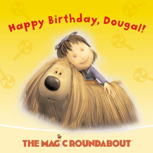 9780007183562: The Magic Roundabout - Happy Birthday, Dougal: Picture Storybook