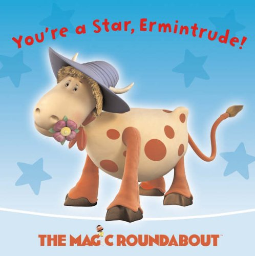 9780007183579: The Magic Roundabout - You're a Star, Ermintrude!: Picture Storybook