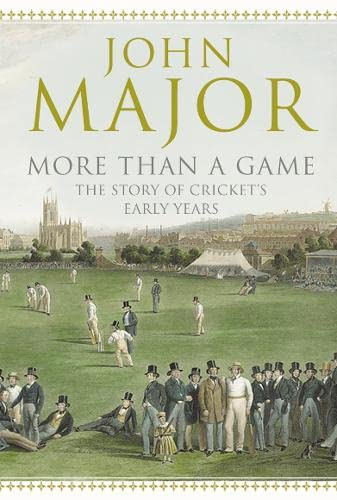 9780007183647: More Than A Game: The Story of Cricket's Early Years