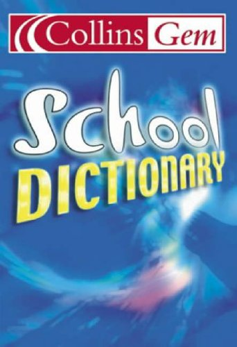 9780007183715: School Dictionary (Collins Gem)