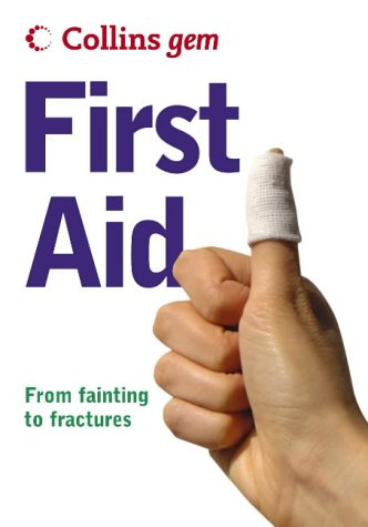 9780007183937: Collins Gem First Aid: From Fainting to Fractures
