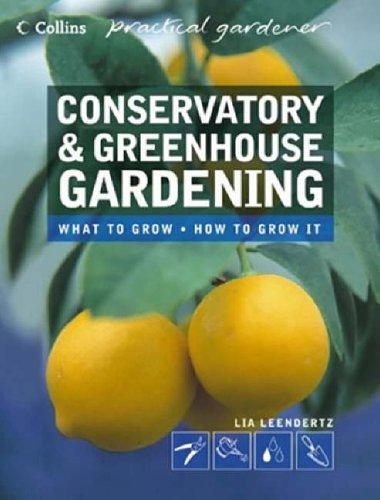9780007184002: Conservatory and Greenhouse Gardening (Collins Practical Gardener)