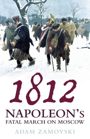 9780007184897: 1812: Napoleon's Fatal March on Moscow