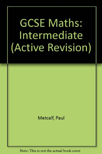 9780007185047: GCSE Maths: Intermediate (Active Revision)