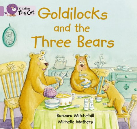 9780007185313: Goldilocks and the three Bears: Band 00/Lilac (Collins Big Cat)