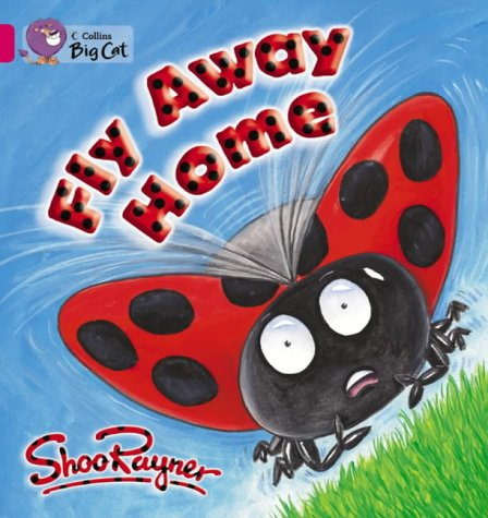 9780007185443: Fly Away Home: A patterned and predictable story about a ladybird looking for a home. (Collins Big Cat): Band 01b/Pink B