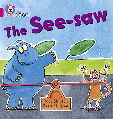 The See-saw: Band 01B/Pink B (Collins Big: Collins Big Cat