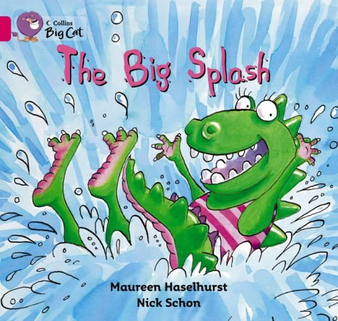 9780007185573: Collins Big Cat - The Big Splash: Band 01B/Pink B