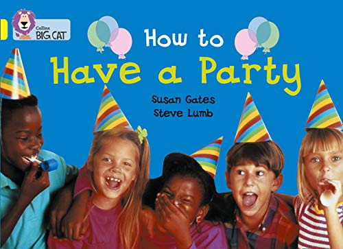 9780007185740: How to Have a Party (Collins Big Cat)