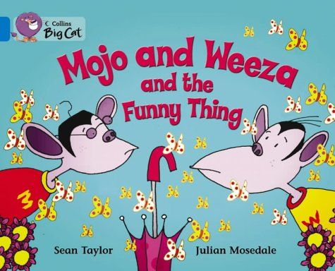 9780007185795: Mojo and Weeza and the Funny Thing: Band 04/Blue (Collins Big Cat)