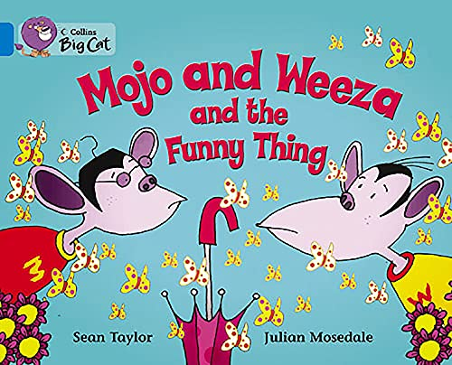 9780007185795: Mojo and Weeza and the Funny Thing (Collins Big Cat)