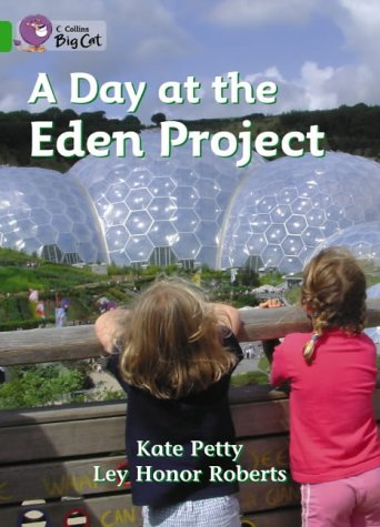 9780007185931: A Day at the Eden Project (Collins Big Cat)