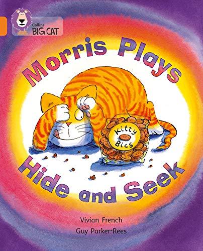 9780007185993: Morris Plays Hide and Seek: Band 06/Orange (Collins Big Cat)