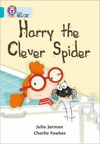 Collins Big Cat - Harry the Clever Spider: Band 07/Turquoise: Jarman, Julia