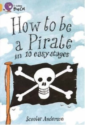 9780007186211: How to be a Pirate in 10 Easy Stages (Collins Big Cat)