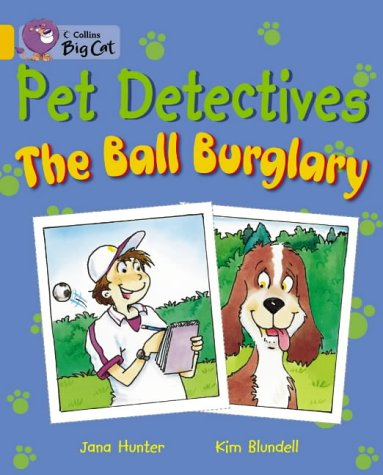 9780007186266: Collins Big Cat - Pet Detectives: The Ball Burglary: Band 09/Gold