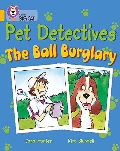 9780007186266: Pet Detectives: The Ball Burglary (Collins Big Cat)