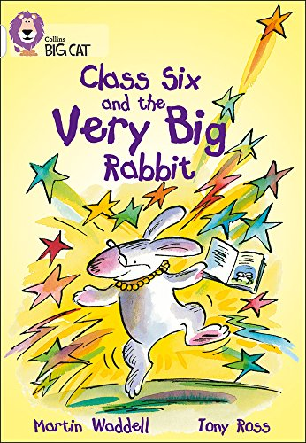 9780007186297: Class Six and the Very Big Rabbit: Band 10/White (Collins Big Cat)