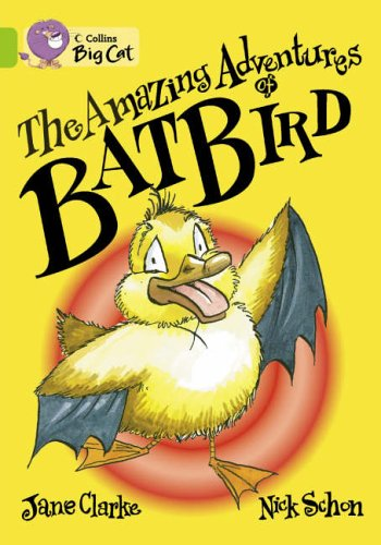 9780007186372: Collins Big Cat - The Amazing Adventures of Batbird: Band 11/Lime