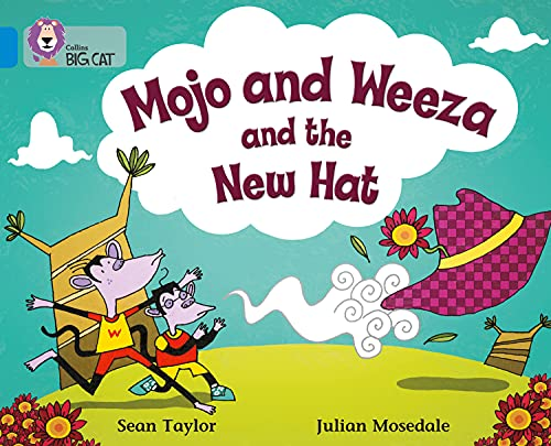 9780007186624: Collins Big Cat - Mojo and Weeza and the New Hat: Band 04/Blue