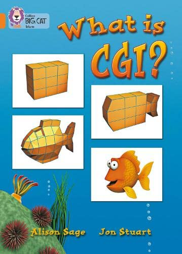 9780007186679: Collins Big Cat - What Is CGI?: Band 06/Orange