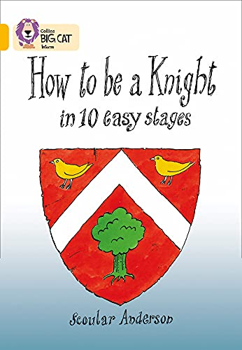 9780007186754: How To Be A Knight: Band 09/Gold (Collins Big Cat)