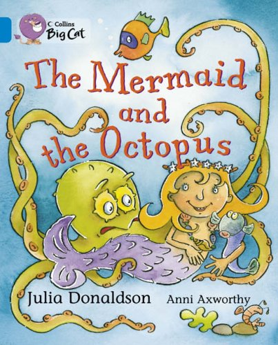 Collins Big Cat - The Mermaid and: Donaldson, Julia