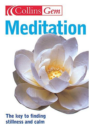 9780007188833: Meditation: The Key To Finding Stillness And Calm (Collins Gem Ser)