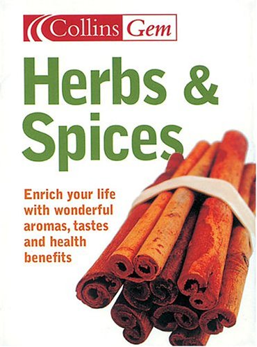 9780007188840: Herbs And Spices: Enrich Your Life With Wonderful Aromas, Tastes And Uses (Collins Gem Ser)