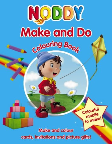 9780007188888: Noddy: Make and Do Colouring Book (Noddy)