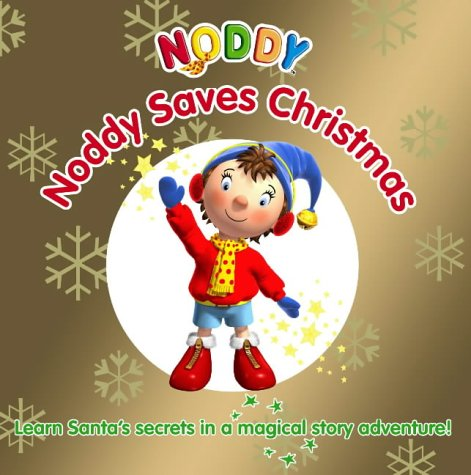 9780007188901: Noddy Saves Christmas!: Touch and Feel Book