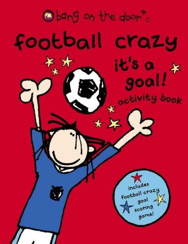 9780007188956: Football Crazy It's A Goal! activity book (Bang on the Door)