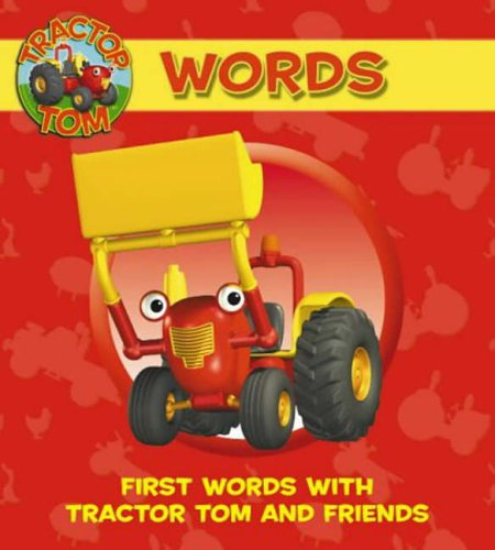 9780007189083: Tractor Tom - Words: First Words with Tractor Tom and Friends: Words on the Farm
