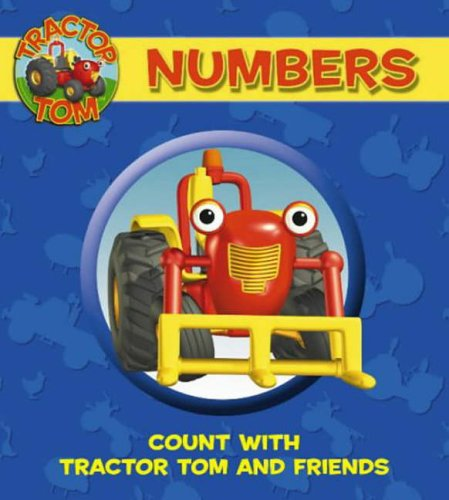 9780007189090: Numbers: Count with Tractor Tom and Friends: Count with Tom (Tractor Tom)